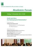 Akademie-Forum Profit statt Ethos. Der Niedergang der Medienkultur? – Freitag, 16.11.2012