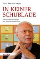 """Hans Joachim Meyer, """"In keiner Schublade. Erfahrungen im geteilten und vereinten Deutschland"""", Freiburg im Breisgau 2015."""