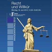 Akademientag 2012: Recht und Willkür –  Montag, 18. Juni 2012 in Hannover