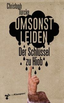 """Cover """"Umsonst Leiden. Der Schlüssel zu Hiob"""" von Christoph Türcke"""