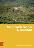 Buchpräsentation: Die Fränkische Schweiz. Traditionsreiche touristische Region in einer Karstlandschaft