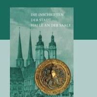 Buchpräsentation: Die Inschriften der Stadt Halle an der Saale
