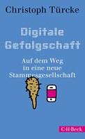 "Leipzig liest: Christoph Türcke ""Digitale Gefolgschaft"""