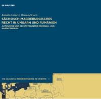 Neuerscheinung: Sächsisch-magdeburgisches Recht in Ungarn und Rumänien