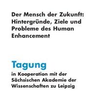 Tagung und Akademie-Forum: Human Enhancement – 17./18.2.2012