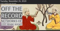 """24 November 2020: Nadine Löhr, Research Discussion """"Networks of Lost Arabic Books"""""""