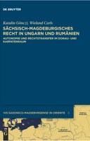 IVS SAXONICO-MAIDEBVRGENSE IN ORIENTE. Das sächsisch-magdeburgische Recht als kulturelles Bindeglied zwischen den Rechtsordnungen Ost- und Mitteleuropas